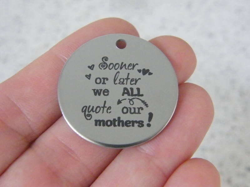 1  Sooner or later we all quote our mother ! stainless steel pendant JS3-14