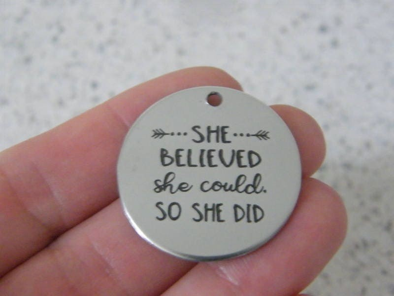 1 She believed she could so she did ! stainless steel pendant JS5-19