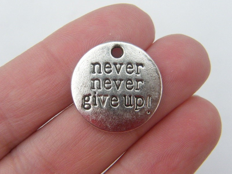 6 Never Never Give Up charms antique silver tone M316