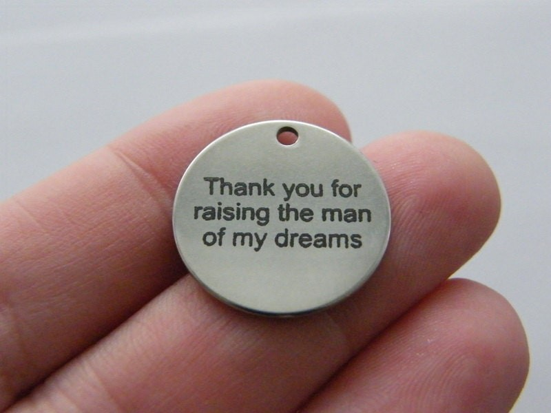 1 Thank you for raising the man of my dreams tag charm 20 x 1mm  stainless steel TAG9-1