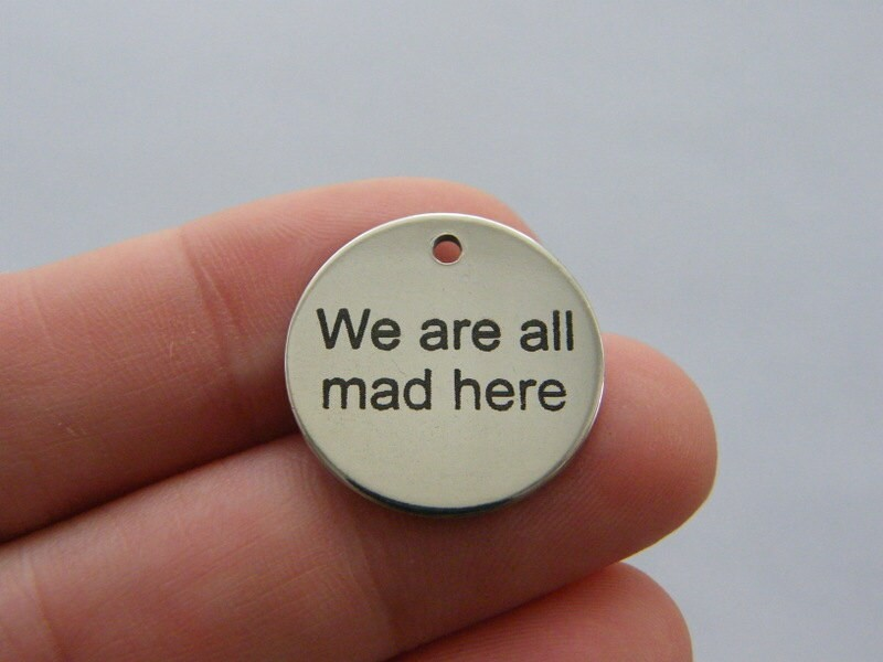 1  We are all mad here charm 20mm  stainless steel TAG9-2